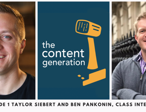 The Content Generation Episode 1 : Taylor Siebert and Ben Pankonin, Class Intercom