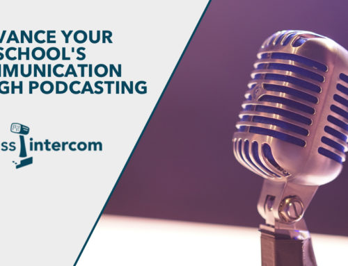 Advance Your School's Communication Through Podcasting