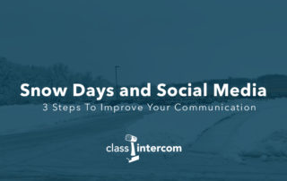 Snow Days and Social Media 3 Steps To Improve Your Communication Class Intercom Logo on top of School parking lot with snow