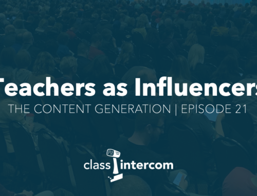 The Content Generation Episode 21: Teachers as Influencers