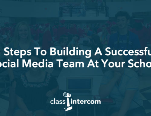 5 Steps To Building A Successful Social Media Team At Your School