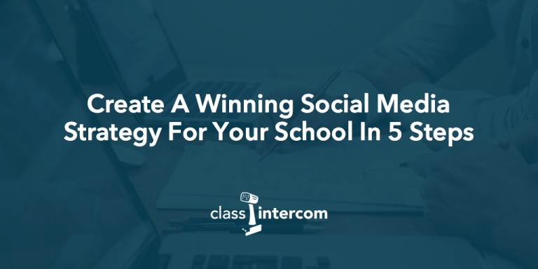Create A Winning Social Media Strategy For Your School In 5 Steps