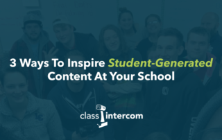 3 Ways To Inspire Student-Generated Content At Your School with Class Intercom Logo