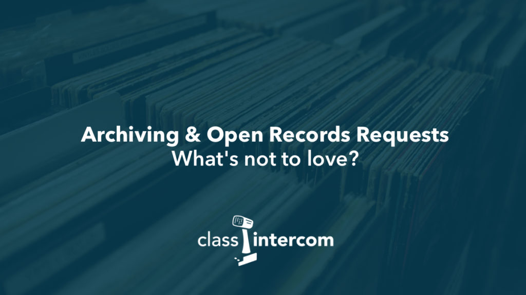Archiving and Open Records Requests. What's not to love? Class Intercom logo
