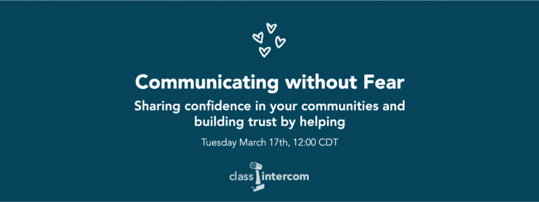 Communicating Without Fear Tuesday, March 17 at 12:00 CDT Class Intercom logo