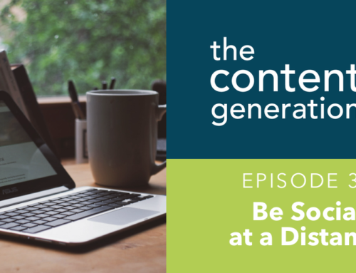 The Content Generation Episode 34: Be Social At A Distance