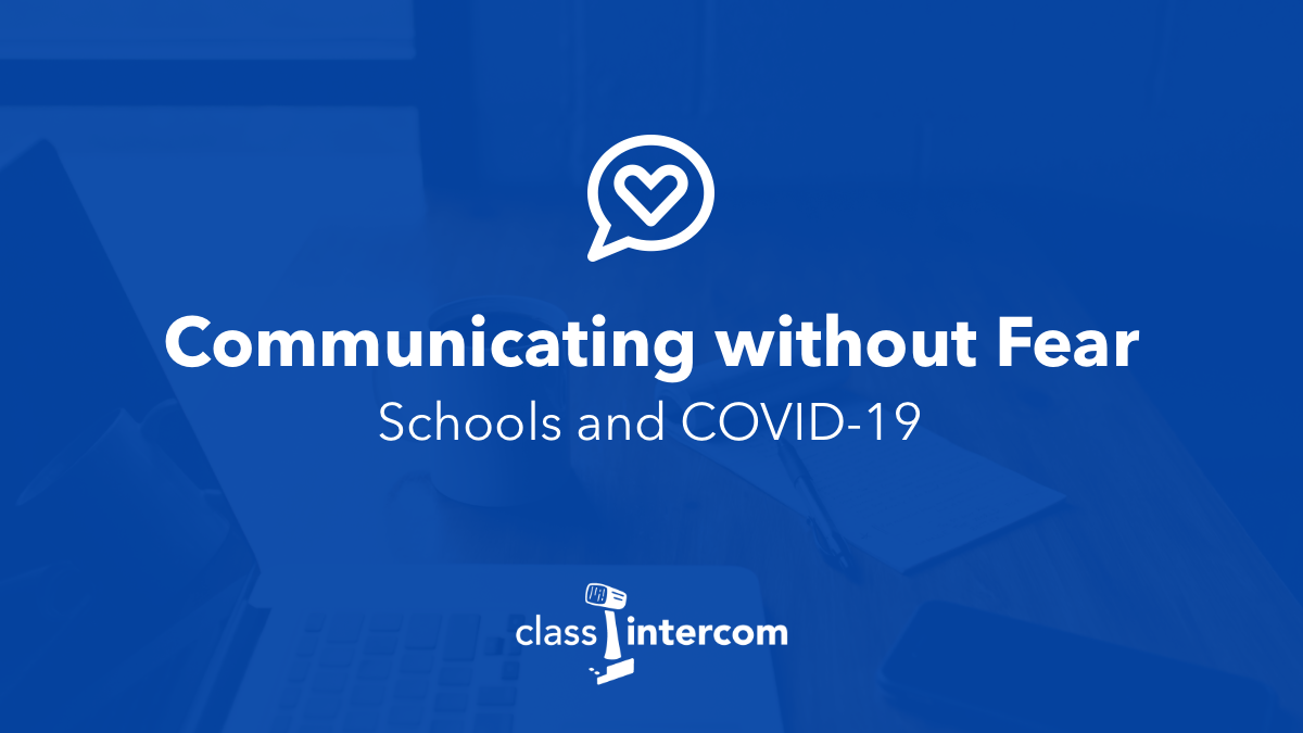Communicating without Fear: Schools and COVID-19 a heart inside a chat bubble at the top with the class intercom logo at the bottom on top of a blue background