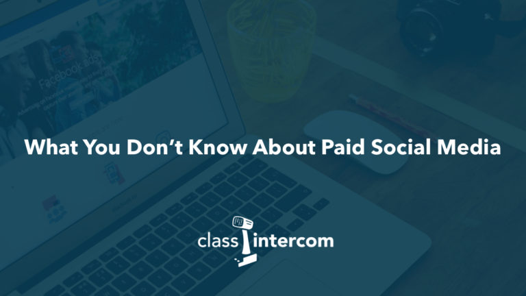What You Don't Know About Paid Social Media with Class Intercom graphic