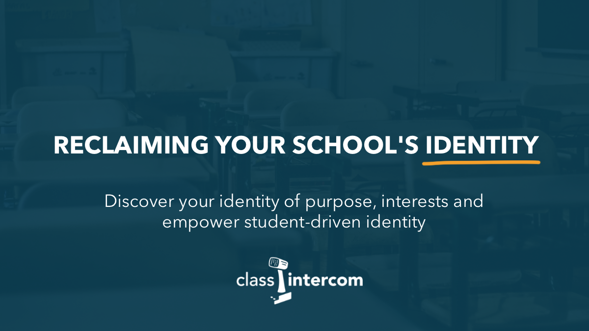 Reclaiming Your School's Identity Discover your identity of purpose, interests and empower student-driven identity Class Intercom logo