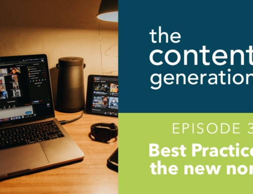 The Content Generation Episode 35: Best Practices in the new normal