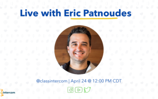 Live with Eric Patnoudes with a photo of Eric in the middle @classintercom April 24 at 12:00pm CDT with Facebook, YouTube and Twitter logos