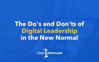 The Do's and Don'ts of Digital Leadership in the New Normal with Class Intercom logo below it in all white text on top of blue