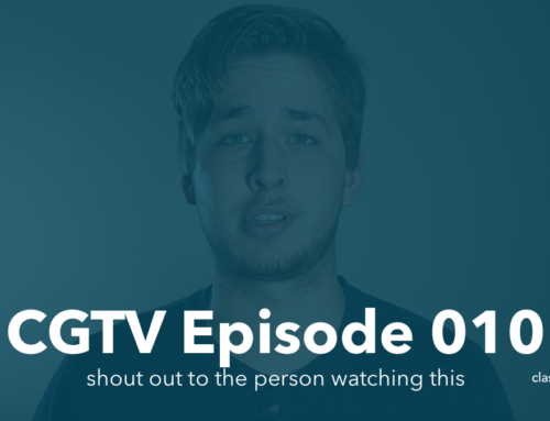 CGTV Episode 010 | shout out to the person watching this