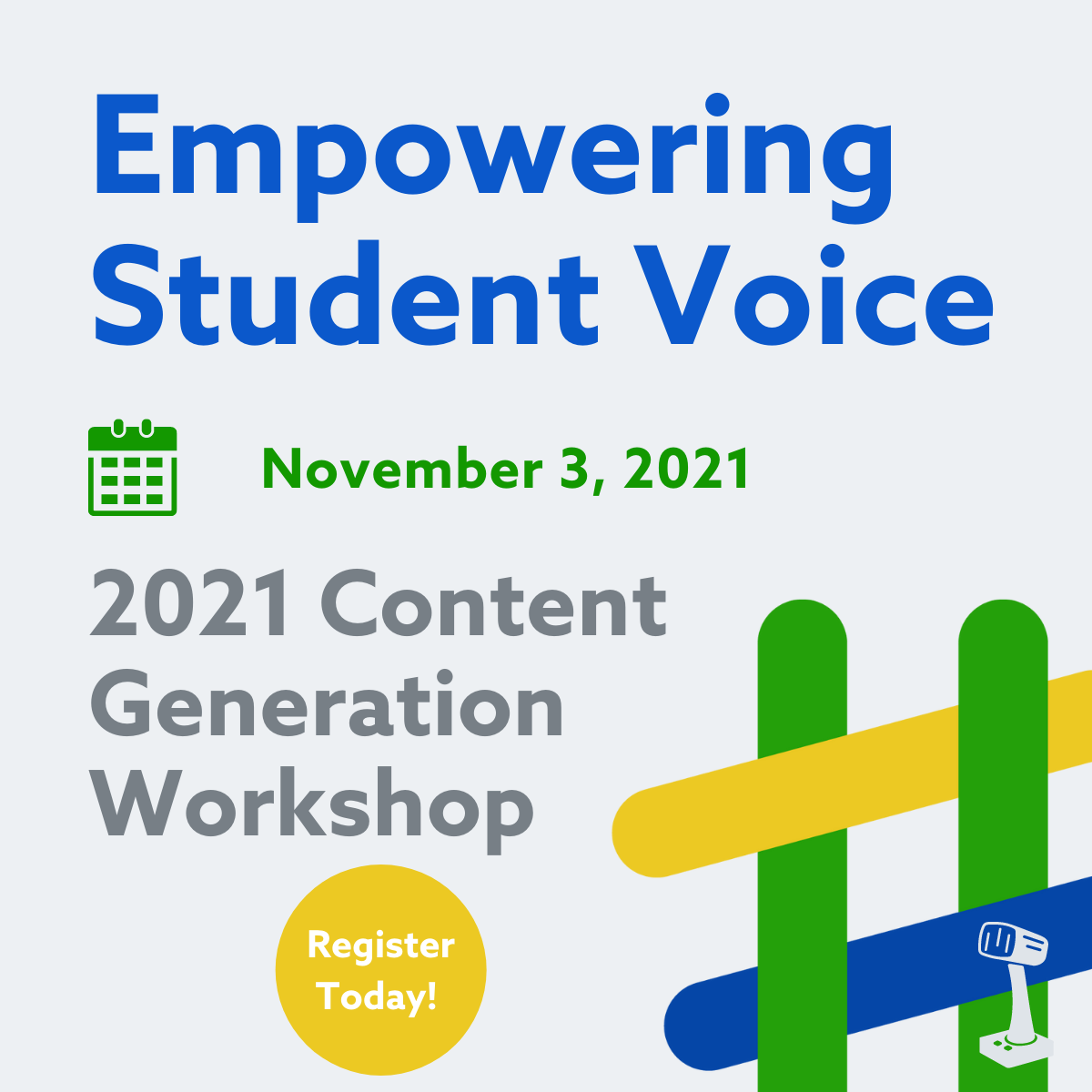 Gray background. Text: Empowering Student Voices. November 3, 2021. 2021 Content Generation Workshop